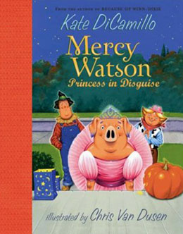 Mercy Watson Princess in Disguise